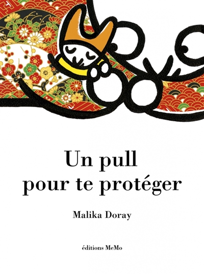 Un pull pour te protéger / Malika Doray   Doray, Malika (1974-....). Auteur