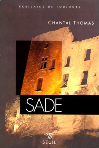 Sade | Chantal Thomas (1945-....). Auteur