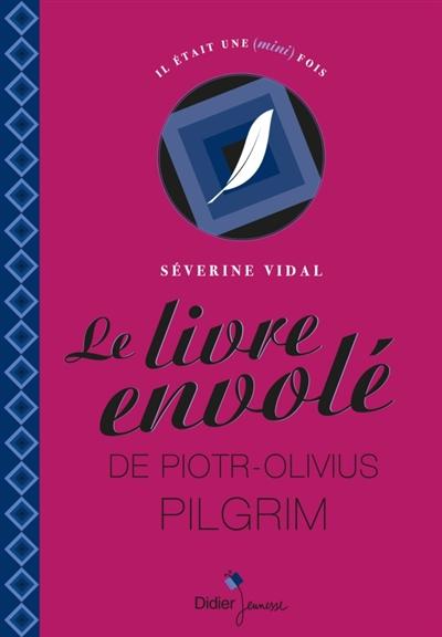 Le livre envolé de Piotr Olivius Pilgrim