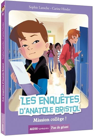 Les enquêtes d'Anatole Bristol. Vol. 9. Mission collège !