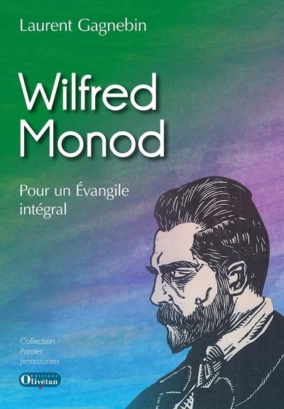 Wilfred Monod : pour un évangélisme intégral