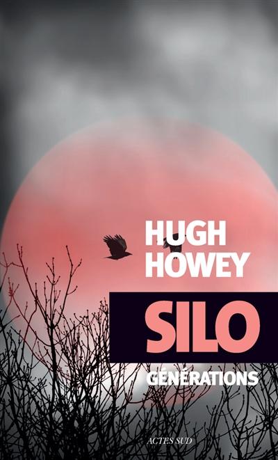 Générations : roman / Hugh Howey | Howey, Hugh (1975-....). Auteur