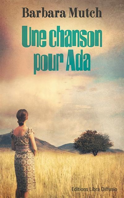 Une chanson pour Ada : roman / Barbara Mutch | Mutch, Barbara. Auteur