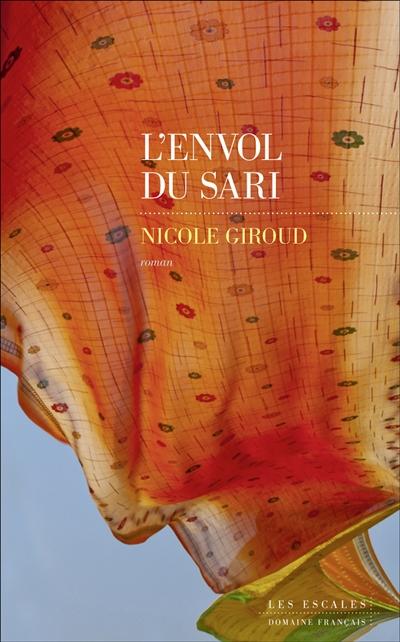 L'envol du sari : roman / Nicole Giroud  