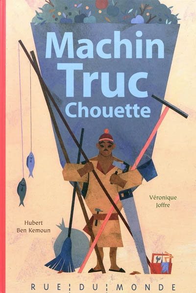Machin Truc Chouette | Ben Kemoun, Hubert. Auteur