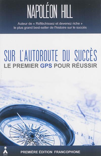 Sur l'autoroute du succès : le premier GPS pour réussir