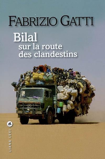 Bilal, sur la route des clandestins / Fabrizio Gatti ; traduit de l'italien par Jean-Luc Defromont | Gatti, Fabrizio, auteur