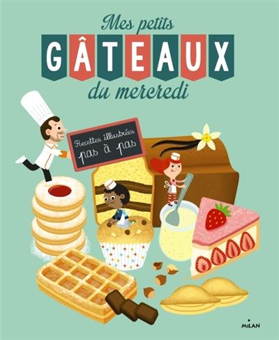 Mes petits gâteaux du mercredi | Lenormand, Pierre-Olivier. Auteur