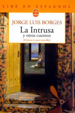La Intrusa : y otros cuentos   Jorge Luis Borges (1899-1986). Auteur