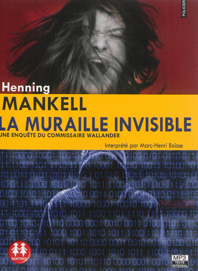 muraille invisible (La) | Mankell, Henning (1948-....). Auteur