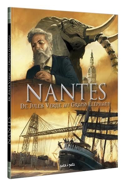 Nantes. Vol. 3. De Jules Verne au Grand Eléphant : de 1789 à nos jours