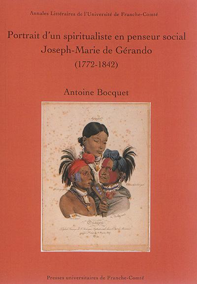 Portrait d'un spiritualiste en penseur social : Joseph-Marie de Gérando (1772-1842)