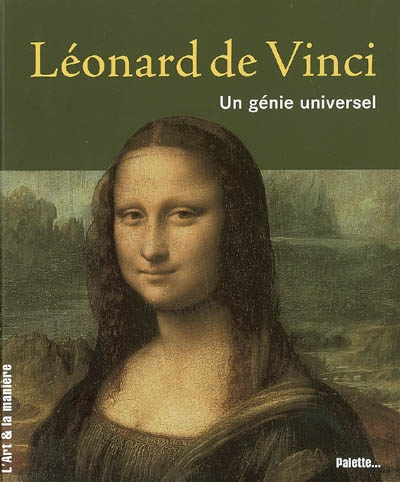 Léonard de Vinci : un génie universel / Caroline Larroche... | Larroche, Caroline (1961-....). Auteur