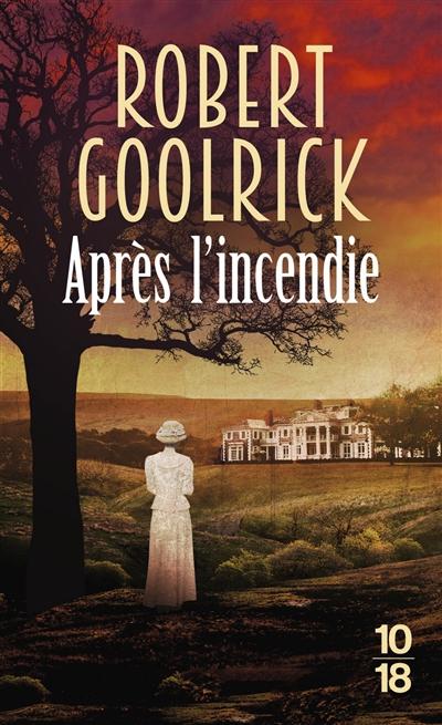 Après l'incendie : roman. Trois lamentations : nouvelle | Goolrick, Robert. Auteur