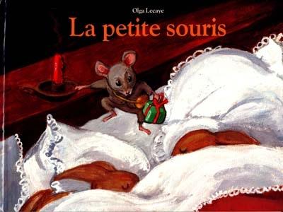 La petite souris / Olga Lecaye | Lecaye, Olga. Auteur