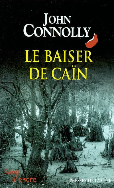 Le baiser de Caïn : roman / John Connolly | Connolly, John (1968-....). Auteur