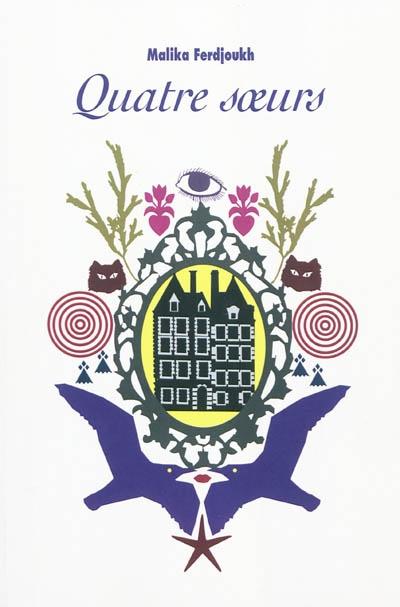Quatre soeurs / Malika Ferdjoukh | Ferdjoukh, Malika (1957-....). Auteur