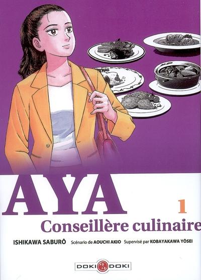 Aya : conseillère culinaire. 1   Saburō Ishikawa (1953-....). Auteur