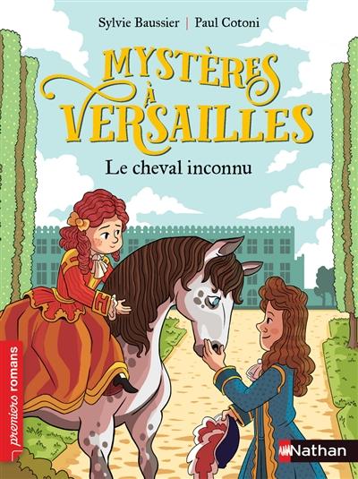 Mystères à Versailles. Le cheval inconnu