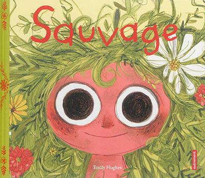 Sauvage / Emily Hughes | Hughes, Emily. Auteur