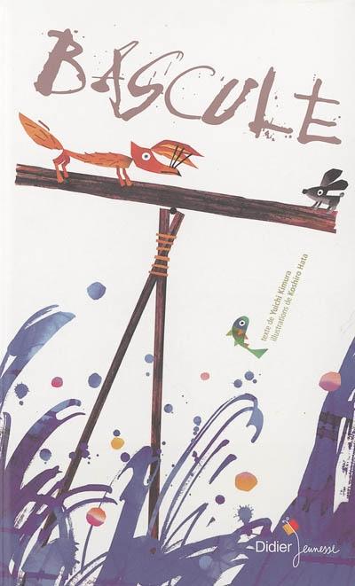 Bascule / texte de Yuichi Kimura | Kimura, Yūichi (1948-....). Auteur