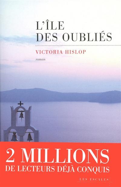 île des oubliés (L')   Hislop, Victoria (1959-....). Auteur