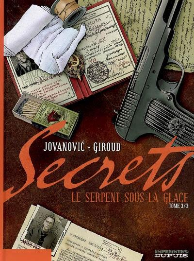 Le serpent sous la glace. 3 / scénario Franck Giroud   Giroud, Frank (1956-...). Scénariste