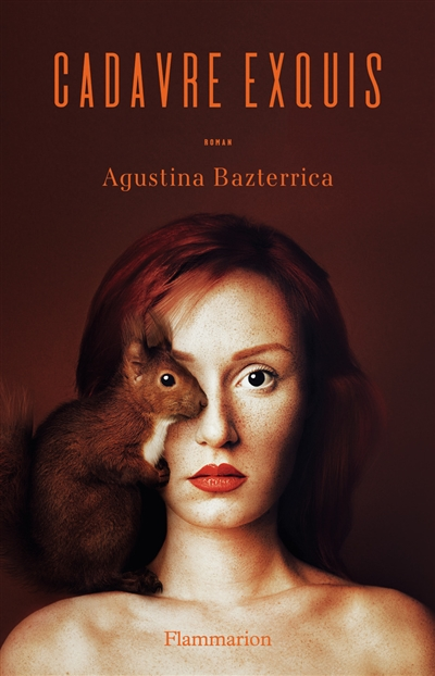 Cadavre exquis : roman | Bazterrica, Agustina (1974-....). Auteur