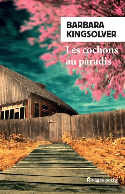 Les Cochons au paradis / Barbara Kingsolver | Kingsolver, Barbara (1955-....). Auteur
