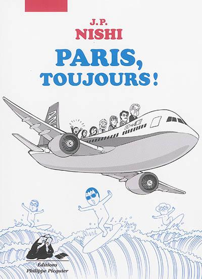 Paris toujours !    Jan-Pōru Nishi (1972-....). Auteur