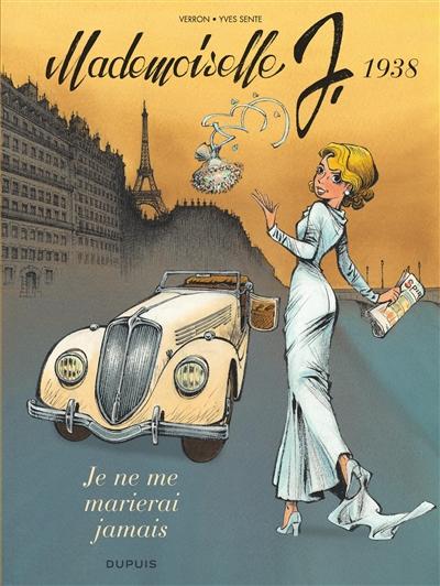 Mademoiselle J. Vol. 2. Je ne me marierai jamais : 1938