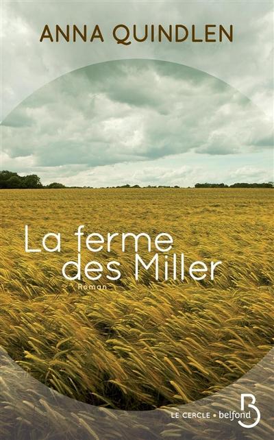 La ferme des Miller / Anna Quindlen   Quindlen, Anna. Auteur