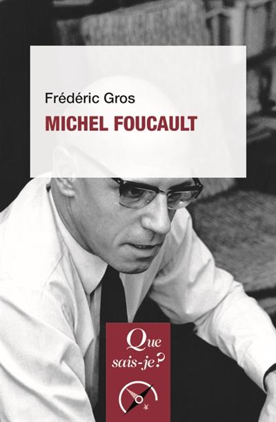 Michel Foucault | Gros, Frédéric (1965-....). Auteur