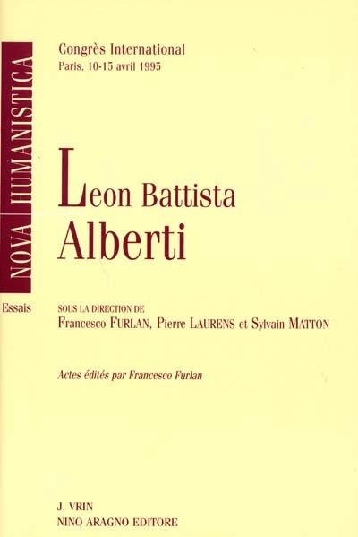 Leon Battista Alberti : actes du congrès international de Paris, 10-15 avril 1995