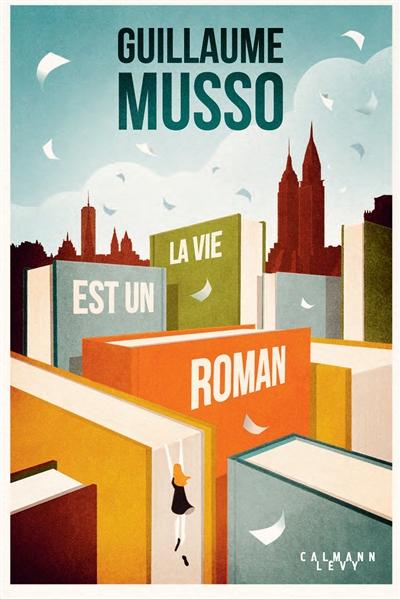 Vie est un roman (La) | Musso, Guillaume (1974-....)