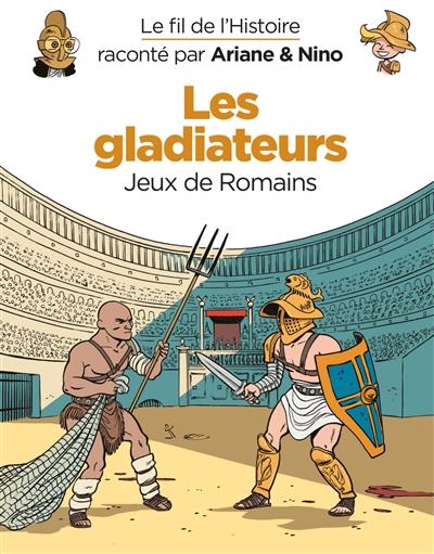 Les gladiateurs : jeux de Romains / scénario Fabrice Erre ; dessin Sylvain Savoia   Erre, Fabrice (1973-....), auteur
