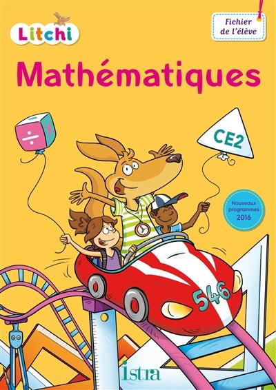 Litchi, mathématiques CE2 : fichier de l'élève : nouveaux programmes