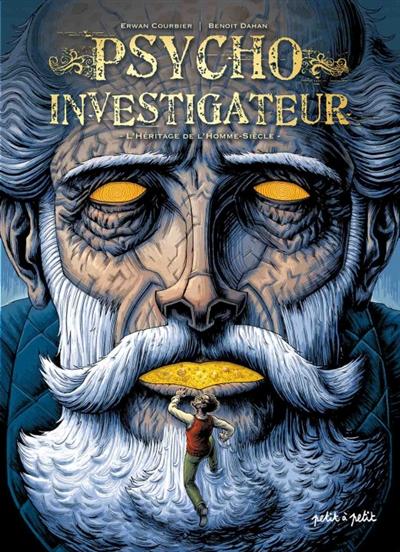 Psycho investigateur. Vol. 1. L'héritage de l'homme-siècle