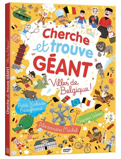 Villes de Belgique ! : cherche et trouve géant