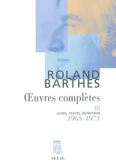 Oeuvres complètes : tome III : 1968-1971 : [S/Z; L'Empire des signes; Sade; Fourrier, Loyola] / Roland Barthes | Barthes, Roland (1915-1980)