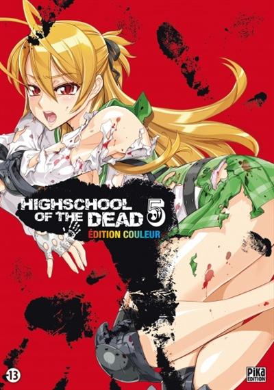 Highschool of the dead : édition couleur. 5 / Daisuke Sato | Sato, Daisuke. Auteur