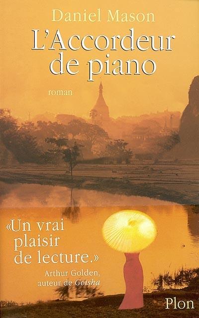 L' accordeur de piano : roman / Daniel Mason   Mason, Daniel. Auteur