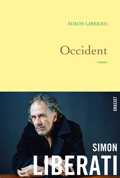 Occident : roman | Simon Liberati (1960-....), Auteur