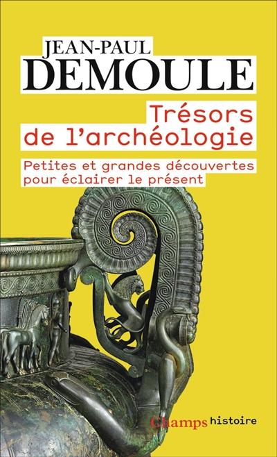 Trésors de l'archéologie : petites et grandes découvertes pour éclairer le présent