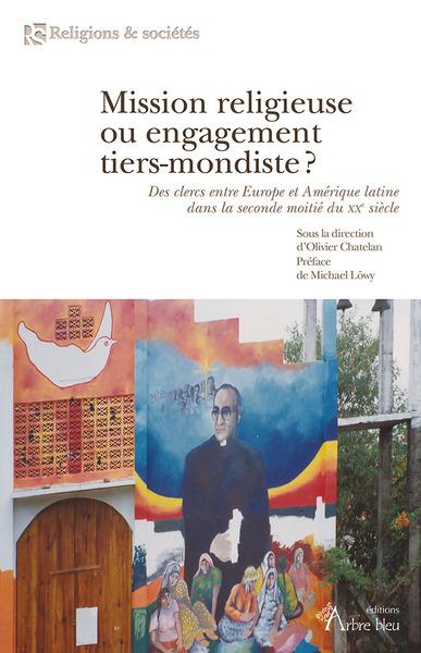 Mission religieuse ou engagement tiers-mondiste ? : des clercs entre Europe et Amérique latine dans la seconde moitié du XXe siècle