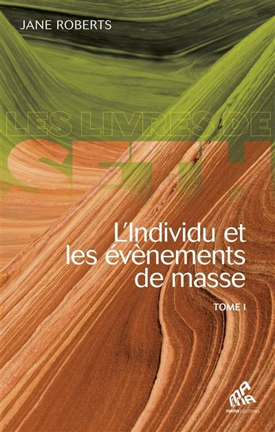 L'individu et les événements de masse. Vol. 1