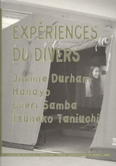 Expériences du divers : Jimmie Durham, Hanayo, Chéri Samba, Tsuneko Taniuchi : [exposition, Rennes, Université Rennes II, Galerie Art & Essai, 18 mai - 26 juin 1999] | Legrand, Claire