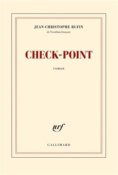 Check point / Jean-Christophe Rufin | Rufin, Jean-Christophe. Auteur