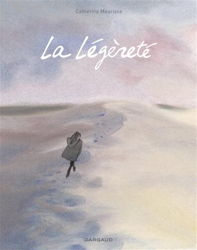 La  légèreté   Meurisse, Catherine (1980-....). Auteur