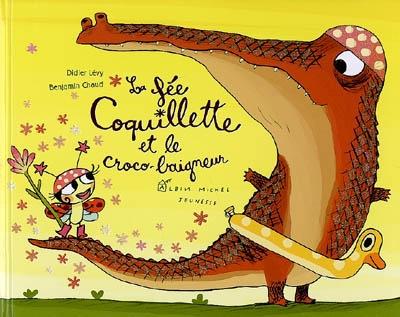 La fée Coquillette et le croco-baigneur / Didier Lévy   Lévy, Didier (1964-....). Auteur